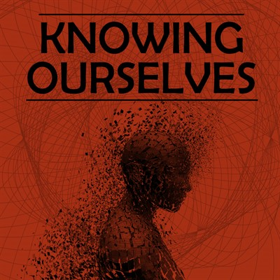 Knowing Ourselves - April 2018