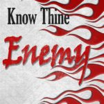 Know Thine Enemy - July 2018