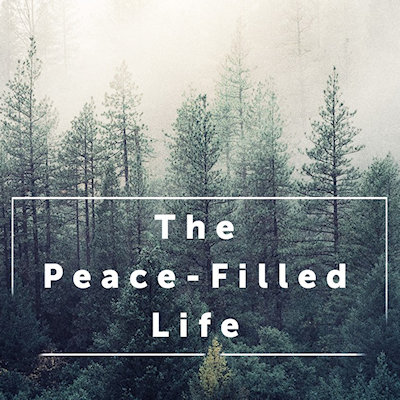 The Peace Filled Life