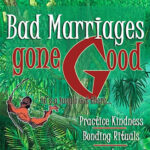 A Bad Marriage, Gone Good